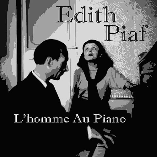 L'homme Au Piano by Edith Piaf