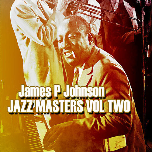 James P Johnson Jazz Masters Vol 2 by James P. Johnson