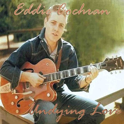 Undying Love by Eddie Cochran