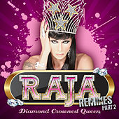 Diamond Crowned Queen Remixes Part 2 by Raja
