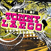 Best Of Tommy Largo by Tommy Largo
