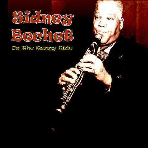 On The Sunny Side by Sidney Bechet