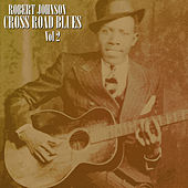 Cross Road Blues  Vol 2 by ROBERT JOHNSON