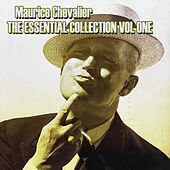 The Essential Collection Vol 1 by Maurice Chevalier