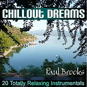 Chillout Dreams by Paul Brooks