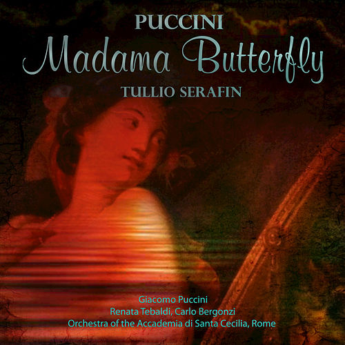 Serafin: Puccini - Madama Butterfly (Digitally Remastered) by Tullio Serafin