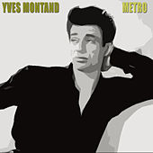 Metro by Yves Montand