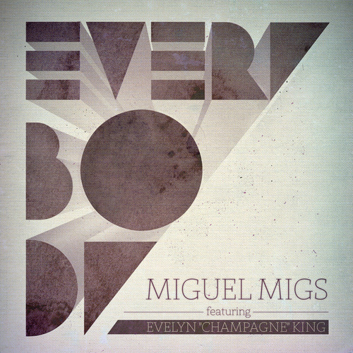 "Everybody feat. Evelyn ""Champagne"" King (Part 2) by Miguel Migs"
