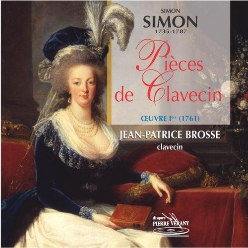 Simon Simon : Pièces de clavecin, Op. 1 by Jean-Patrice Brosse