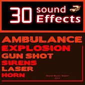 30 Sound Effects (Sound Effect, Ambulance, Sirens, Guns, Laser, Fx DJ Tools Partybreak Soundtrack Sound Effect) by Sound Effect