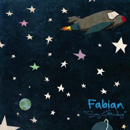 Say Goodbye by Fabian