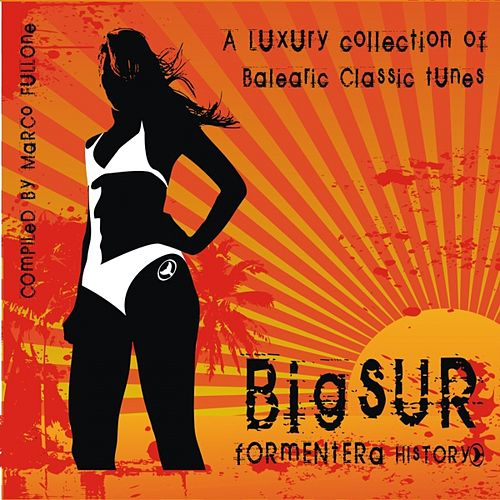 A Luxury Collection of Balearic Classic Tunes: Big Sur Formentera History, Vol. 5 (Compiled By Marco Fullone) by Various Artists