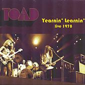 Yearnin' Learnin'  (Live 1978) by Toad
