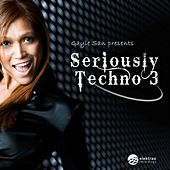 Gayle San presents Seriously Techno, Vol. 3 by Various Artists