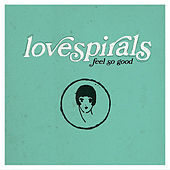 Feel So Good EP by Lovespirals