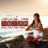 Sensual Spa Ibiza (Chill Out Del Mar) by Various Artists