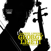 Ligeti: Sonata for Cello Solo by Gavriel Lipkind