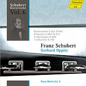 Schubert: Piano Works Vol. 6 by Gerhard Oppitz