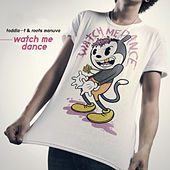 Watch Me Dance by Toddla T