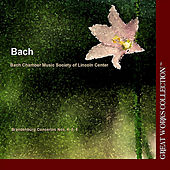 Bach Brandenburg Concertos Nos. 4, 5, 6; The Great Works Collection by Bach Chamber Music Society of Lincoln Center