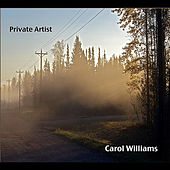 Private Artist:  Commentaries On Life by Carol Williams