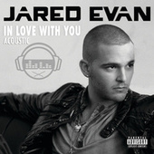 In Love With You by Jared Evan