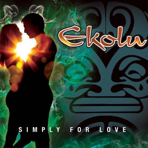 Simply For Love by Ekolu