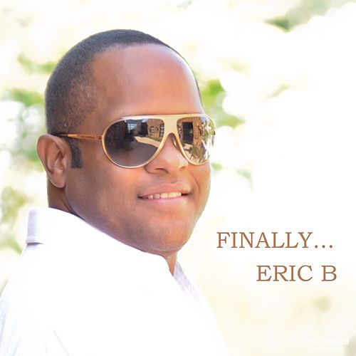 Finally... by Eric B