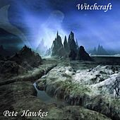 Witchcraft: The Supernatural Of Classical by Pete Hawkes