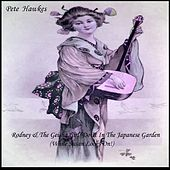 Rodney  & The Geisha Girl Do It In the Japanese Garden (While Susan Looks On!) [feat. Andrea Christodoulou On Celtic Harp] - Single by Pete Hawkes