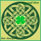 Four Leaf Clover:  A Celtic Guitar Extravaganza by Pete Hawkes