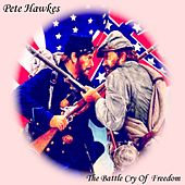 The Battle Cry Of Freedom - Single by Pete Hawkes