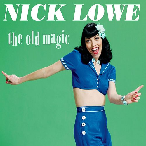 The Old Magic by Nick Lowe