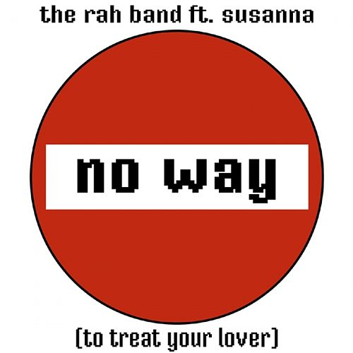 No Way (To Treat Your Lover) (feat. Susanna) by Rah Band