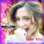 Como estas by Miriam