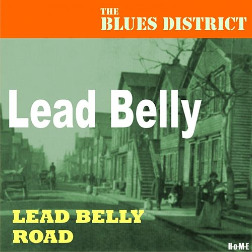 Lead Belly Road (The Blues District) by Leadbelly