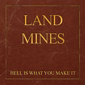 Hell Is What You Make It by Landmines