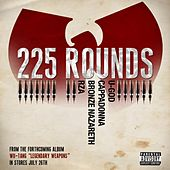 225 Rounds (feat. U-God, Cappadonna, Bronze Nazareth, & RZA) by RZA
