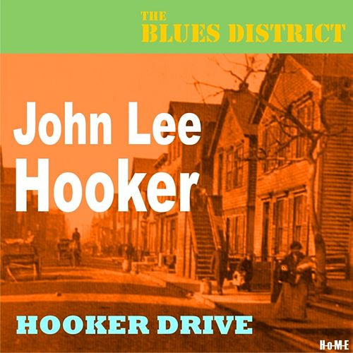 Hooker Drive (The Blues District) by John Lee Hooker