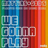 We Gonna Play (feat. Master Freez, Monica Harem) by G80's Mattias