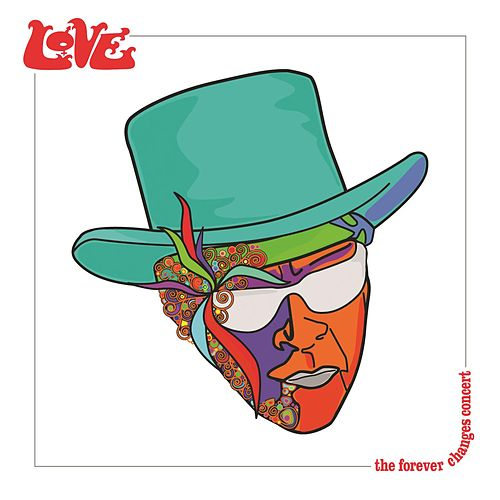 The Forever Changes Concert by Lov.E