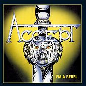 I'm A Rebel (SuPer Value Re-Issue) by Accept