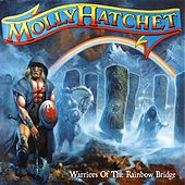 Warriors of the Rainbow Bridge by Molly Hatchet