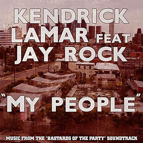 My People - Single by Kendrick Lamar