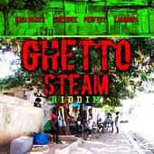 Ghetto Steam Riddim by Various Artists