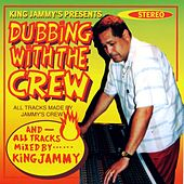 King Jammy's Presents Dubbing With the Crew by King Jammy