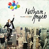 Follow Your Heart by Nathan Angelo