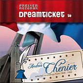 Dreamticket to Andrea Chénier by Various Artists