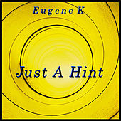 Just A Hint by Eugene K