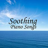 Soothing Piano Classics - Soothing Piano - Soothing Music On Piano by Soothing Piano Classics